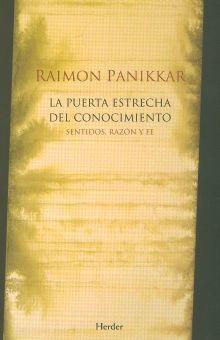 PUERTA ESTRECHA DEL CONOCIMIENTO, LA. SENTIDOS RAZON Y FE