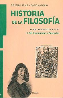 HISTORIA DE LA FILOSOFIA 2. DEL HUMANISMO A KANT / TOMO I DEL HUMANISMO A DESCARTES