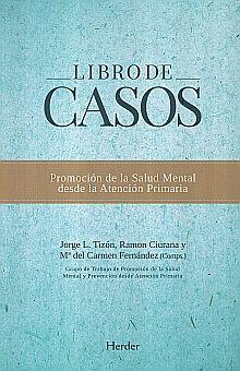 LIBRO DE CASOS. PROMOCION DE LA SALUD MENTAL DESDE LA ATENCION PRIMARIA