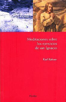 MEDITACIONES SOBRE LOS EJERCICIOS DE SAN IGNACIO / 4 ED.