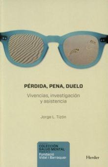 PERDIDA PENA DUELO. VIVENCIAS INVESTIGACION Y ASISTENCIA