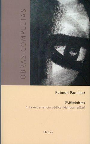 Hinduismo. La experiencia védica Mantramañjari / Tomo IV / vol. 1 / pd.