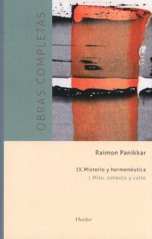 OBRAS COMPLETAS. IX MISTERIO Y HERMENEUTICA 1 MITO SIMBOLO Y CULTO / PD.