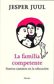 FAMILIA COMPETENTE, LA. NUEVOS CAMINOS EN LA EDUCACION