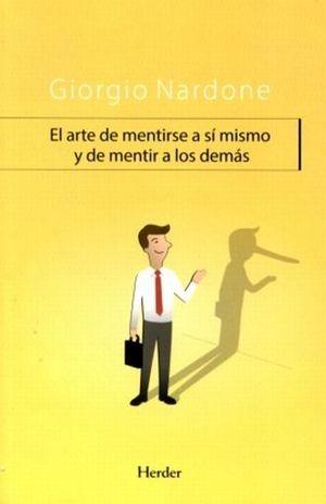 ARTE DE MENTIRSE A SI MISMO Y DE MENTIR A LOS DEMAS, EL