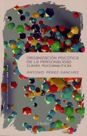 ORGANIZACION PSICOTICA DE LA PERSONALIDAD. CLAVES PSICOANALITICAS