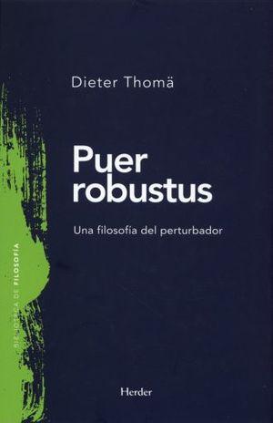 PUER ROBUSTUS. UNA FILOSOFIA DEL PERTURBADOR / PD.