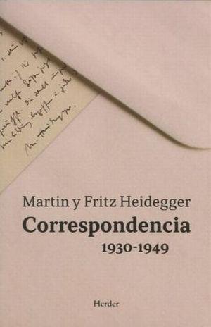 CORRESPONDENCIA 1930 - 1949. MARTIN Y FRITZ HEIDEGGER