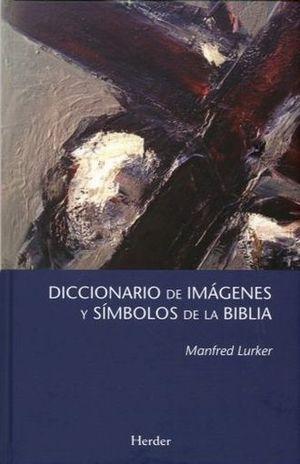 DICCIONARIO DE IMAGENES Y SIMBOLOS DE LA BIBLIA / PD.