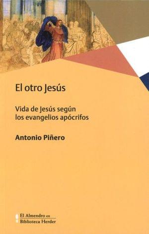 OTRO JESUS, EL. VIDA DE JESUS SEGUN LOS EVANGELIOS APOCRIFOS
