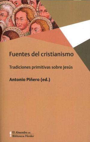 FUENTES DEL CRISTIANISMO. TRADICIONES PRIMITIVAS SOBRE JESUS