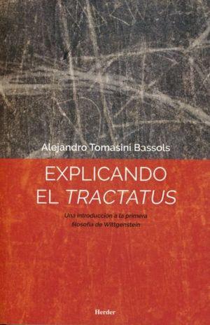 EXPLICANDO EL TRACTATUS. UNA INTRODUCCION A LA PRIMERA FILOSOFIA DE WITTGENSTEIN