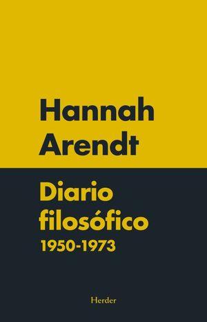 DIARIO FILOSOFICO 1950 - 1973 / HANNAH ARENDT / PD.