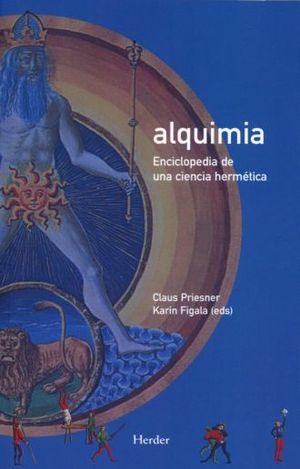 ALQUIMIA. ENCICLOPEDIA DE UNA CIENCIA HERMETICA / 2 ED.