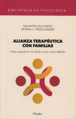 ALIANZA TERAPEUTICA CON FAMILIAS. COMO EMPODERAR AL CLIENTE EN LOS CASOS DIFICILES