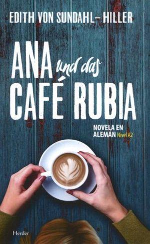 ANA CAFE RUBIA (NOVELA EN ALEMAN / NIVEL A2)