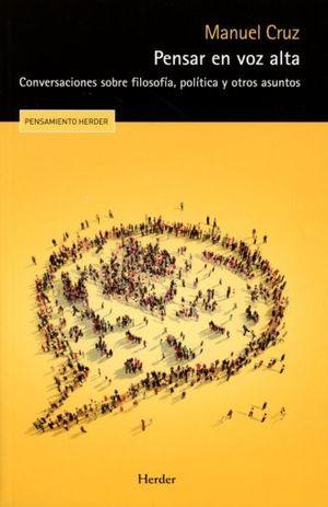 PENSAR EN VOZ ALTA. CONVERSACIONES SOBRE FILOSOFIA POLITICA Y OTROS ASUNTOS