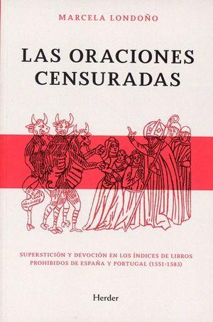 Las oraciones censuradas. Superstición y devoción en los índices de libros prohibidos de España y Portugal (1551-1583)