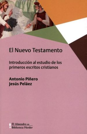 NUEVO TESTAMENTO, EL. INTRODUCCION AL ESTUDIO DE LOS PRIMEROS ESCRITOS CRISTIANOS