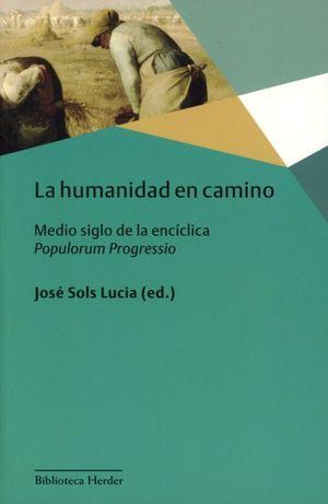 La humanidad en camino. Medio siglo de la encíclica Populorum Progressio
