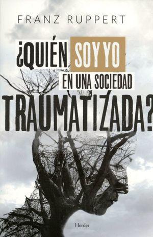 ¿Quién soy yo en una sociedad traumatizada?