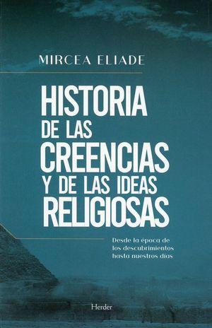 Historia de las creencias y de las ideas religiosas. Desde la época de los descubrimientos hasta nuestros días