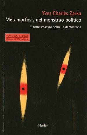 Metamorfosis del monstruo político. Y otros ensayos sobre la democracia