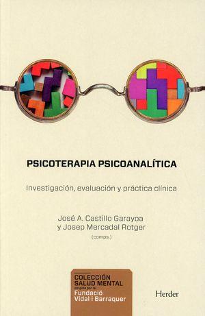 Psicoterapia psicoanalítica. Investigación, evaluación y práctica clínica