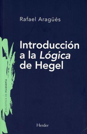 Introducción a la lógica de Hegel. Fundamentos del idealismo hegeliano
