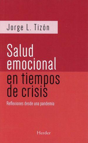 Salud emocional en tiempos de crisis. Reflexiones desde una pandemia
