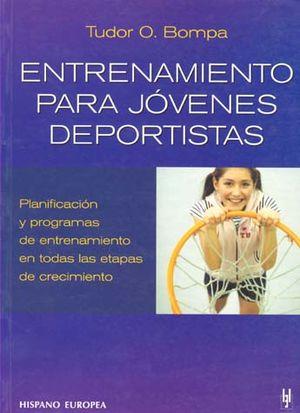 ENTRENAMIENTO PARA JOVENES DEPORTISTAS. PLANIFICACION Y PROGRAMAS DE ENTRENIMIENTO EN TODAS LAS..