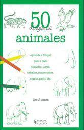 50 DIBUJOS DE ANIMALES. APRENDE A DIBUJAR PASO A PASO ELEFANTES TIGRES CABALLOS RINOCERONTES PERROS PECES ETC / 2 ED.