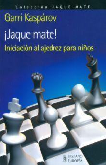 JAQUE MATE. INICIACION AL AJEDREZ PARA NIÑOS