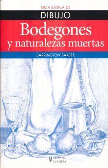 BODEGONES Y NATURALEZAS MUERTAS. GUIA BASICA DE DIBUJO