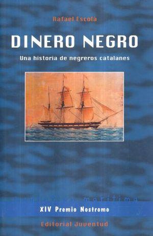 DINERO NEGRO. UNA HISTORIA DE NEGREROS CATALANES