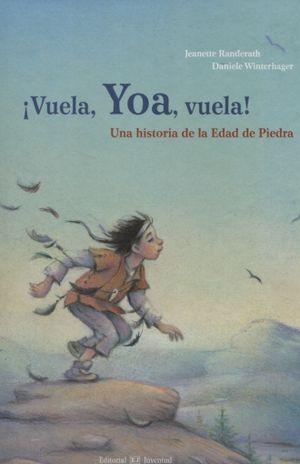 VUELA YOA VUELA. UNA HISTORIA DE LA EDAD MEDIA DE PIEDRA / PD.
