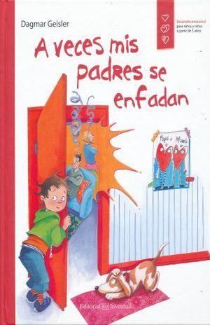 A VECES MIS PADRES SE ENFADAN / PD.