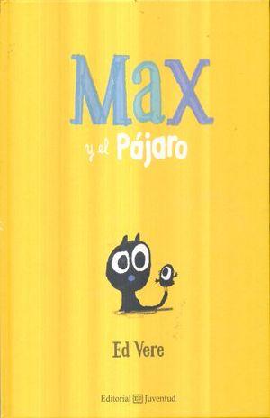 MAX Y EL PAJARO / PD.