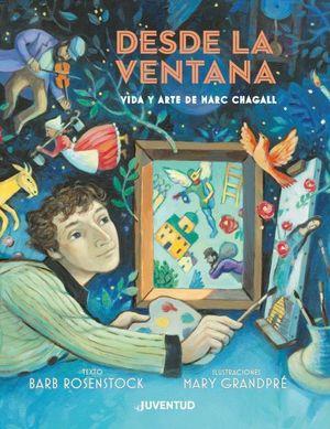 Desde la ventana. Vida y arte de Marc Chagall / Pd.
