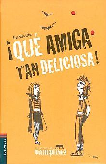 QUE AMIGA TAN DELICIOSA / PD.