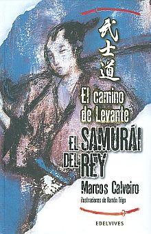 CAMINO DE LEVANTE, EL. EL SAMURAI DEL REY