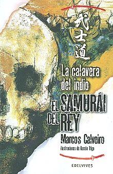 CALAVERA DEL INDIO, LA. EL SAMURAI DEL REY