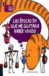 EPOCAS EN QUE ME GUSTARIA HABER VIVIDO, LAS / PD.