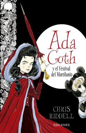 ADA GOTH Y EL FESTIVAL DE MORTILUNIO / PD.
