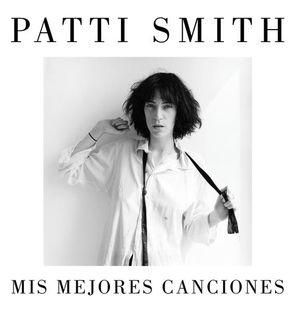 MIS MEJORES CANCIONES / PATTI SMITH / PD. (EDICION BILINGUE)