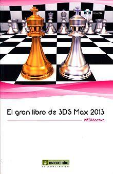GRAN LIBRO DE 3DS MAX 2013, EL (INCLUYE CD)