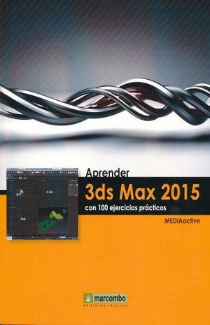 APRENDER 3DS MAX 2016 CON 100 EJERCICIOS PRACTICOS