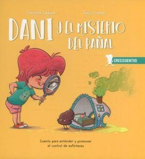 Dani y el misterio del pañal. Cuento para entender y promover el control de esfínteres / Pd.