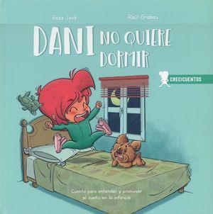 Dani no quiere dormir. Cuento para entender y promover el sueño en la infancia / Pd.