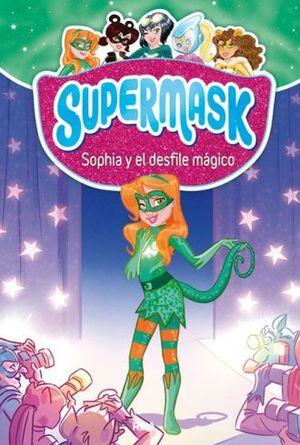 SUPERMASK 3. SOPHIA Y EL DESFILE MAGICO / PD.